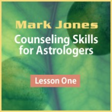 Counseling Skills for Astrologers - Lesson 1
